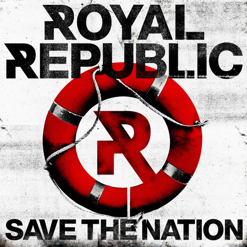 Royal Republic | Save the Nation