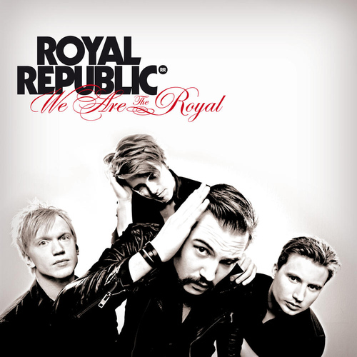 Royal Republic | We Are The Royal