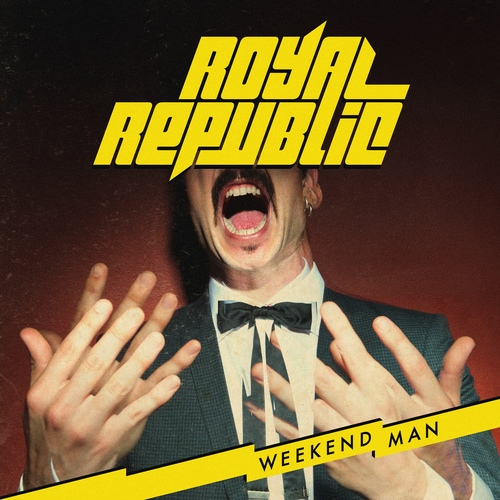 Royal Republic | Weekend Man